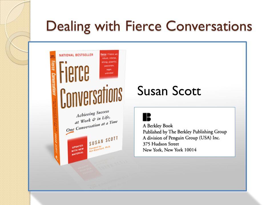 Dealing with Fierce Conversations Susan Scott