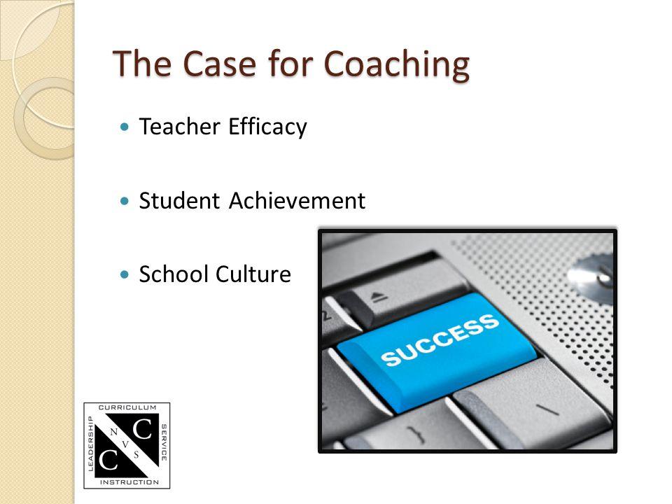 The Case for Coaching Teacher Efficacy Student Achievement School Culture