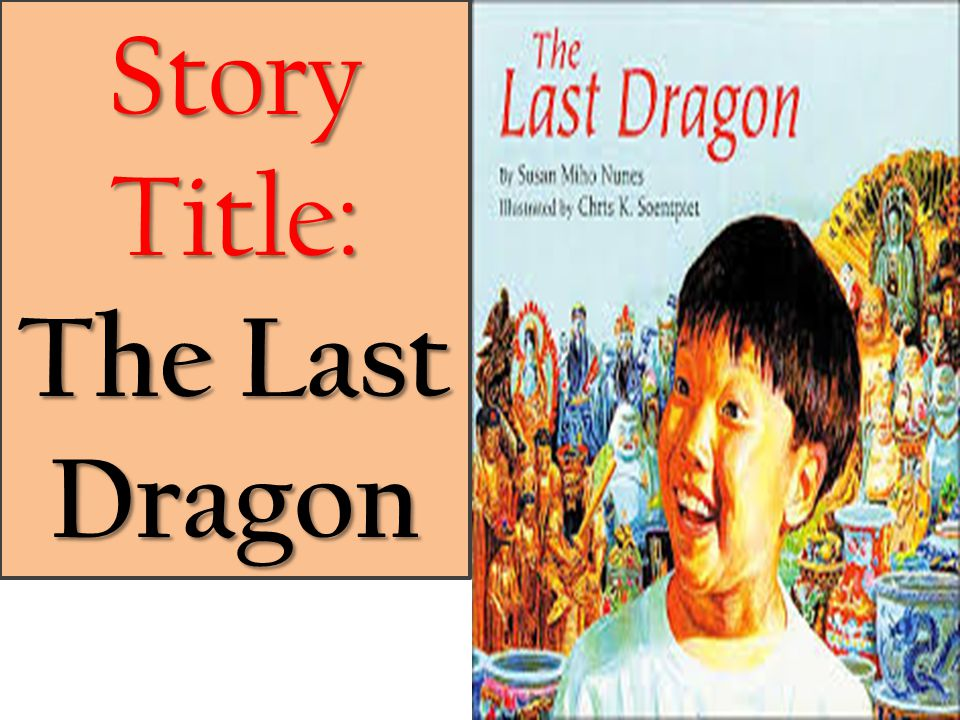 Story Title: The Last Dragon
