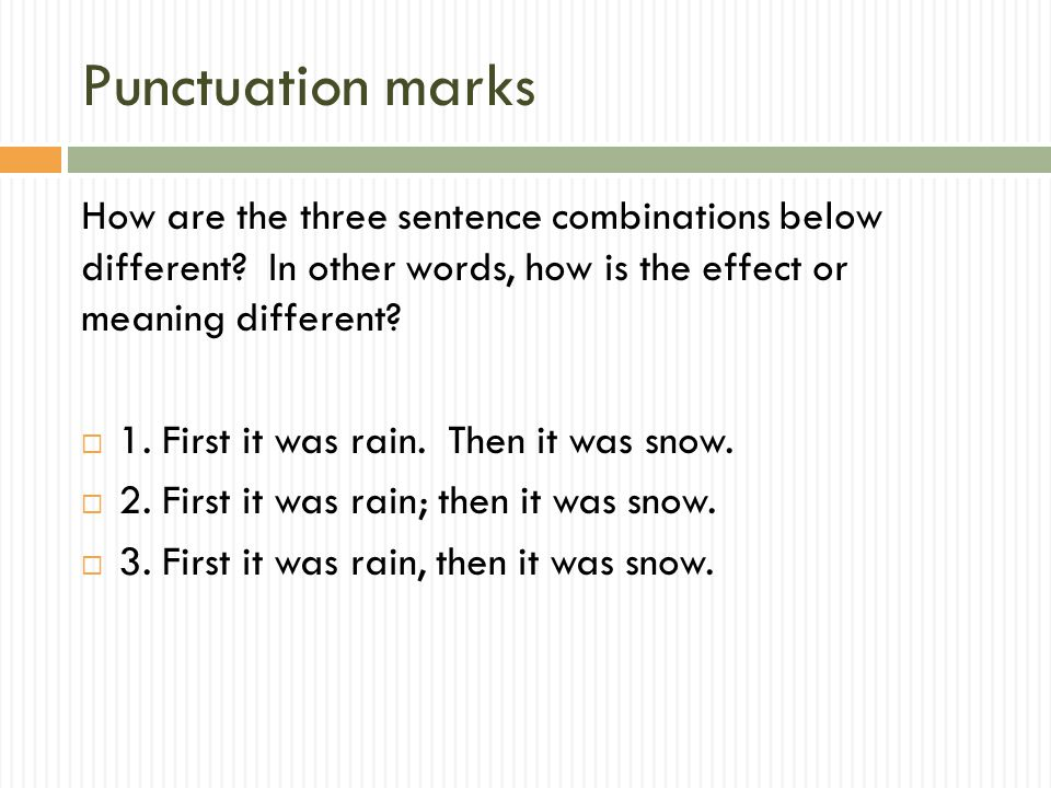 Punctuation marks How are the three sentence combinations below different.