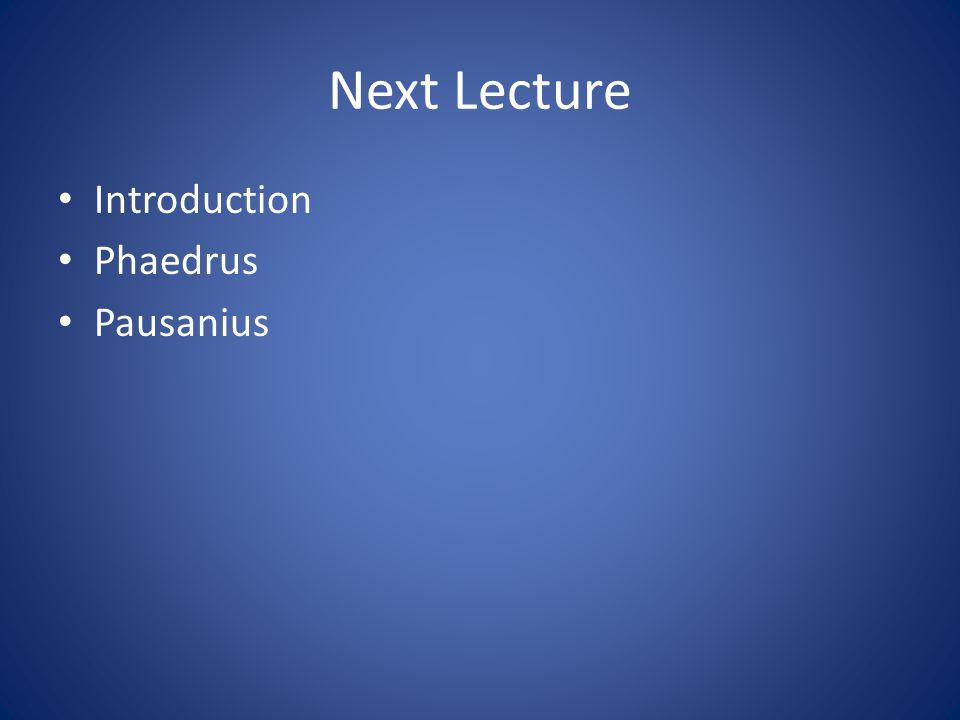 Next Lecture Introduction Phaedrus Pausanius