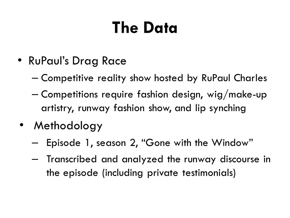 The Data RuPaul's Drag Race – Competitive reality show hosted by RuPaul Charles – Competitions require fashion design, wig/make-up artistry, runway fa