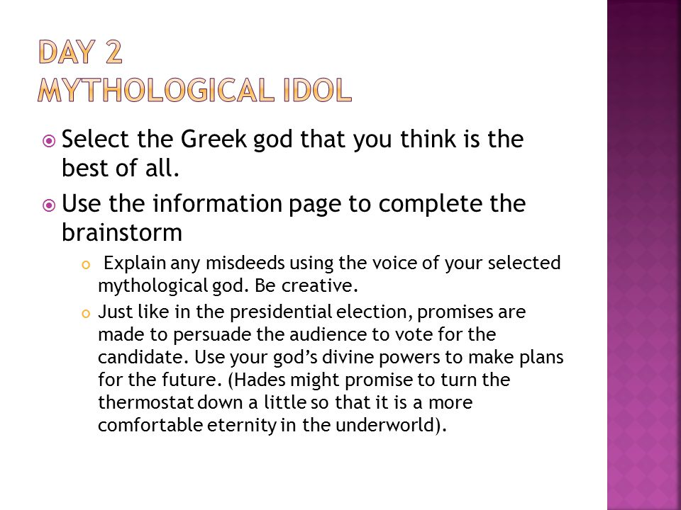  Select the Greek god that you think is the best of all.  Use the information page to complete the brainstorm Explain any misdeeds using the voice o