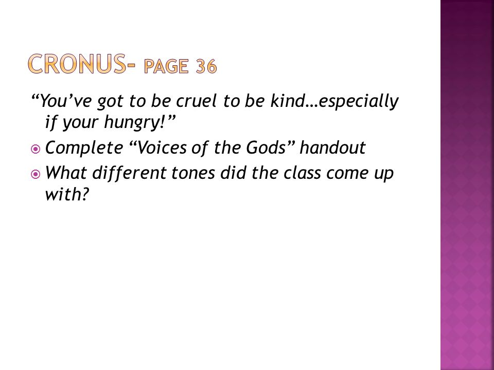 You've got to be cruel to be kind…especially if your hungry!  Complete Voices of the Gods handout  What different tones did the class come up with?