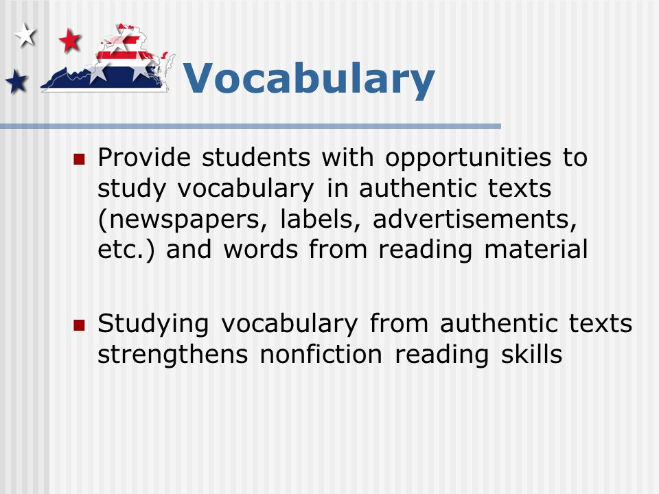 Vocabulary Connect vocabulary instruction to the text through text-dependent questions.text-dependent questions Example: Based on the text, what are possible meanings of this word. Based on the text