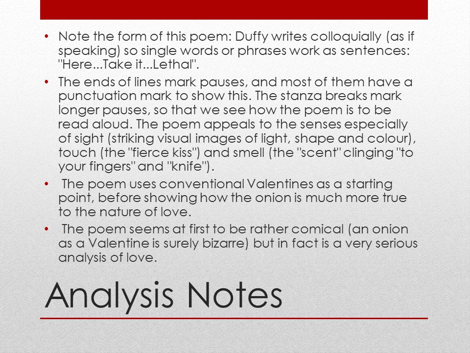 Analysis Notes Note the form of this poem: Duffy writes colloquially (as if speaking) so single words or phrases work as sentences: