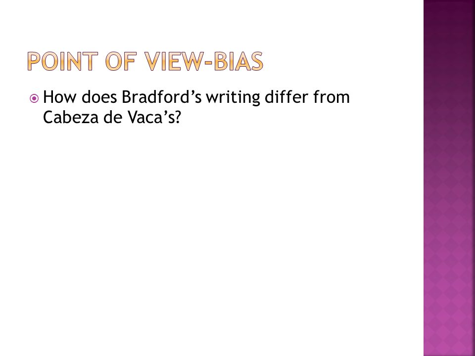  How does Bradford's writing differ from Cabeza de Vaca's
