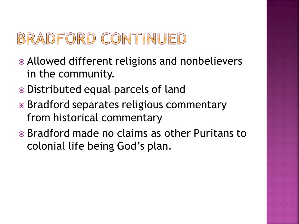  Allowed different religions and nonbelievers in the community.
