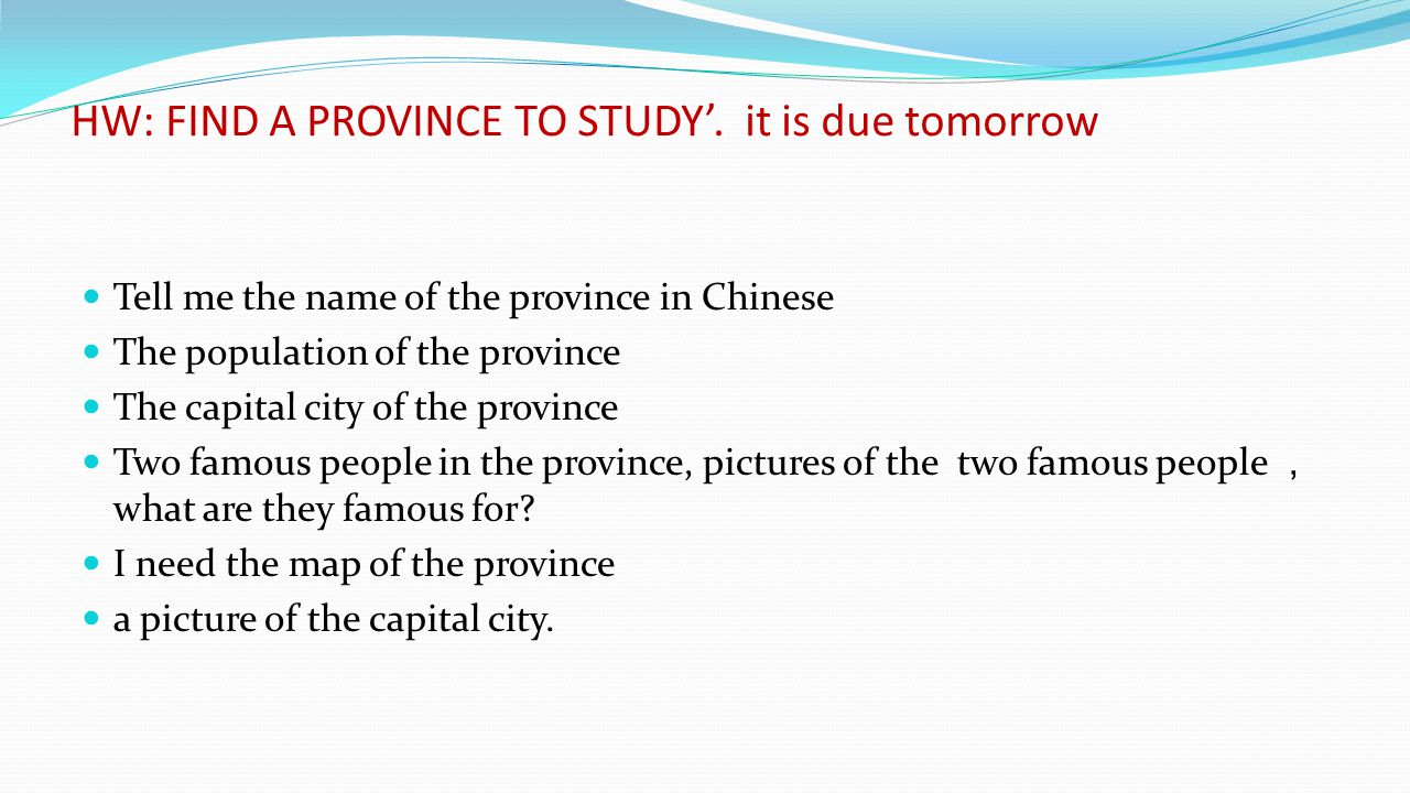 HW: FIND A PROVINCE TO STUDY'.