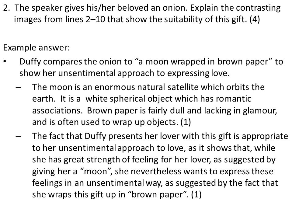 2. The speaker gives his/her beloved an onion. Explain the contrasting images from lines 2–10 that show the suitability of this gift. (4) Example answ