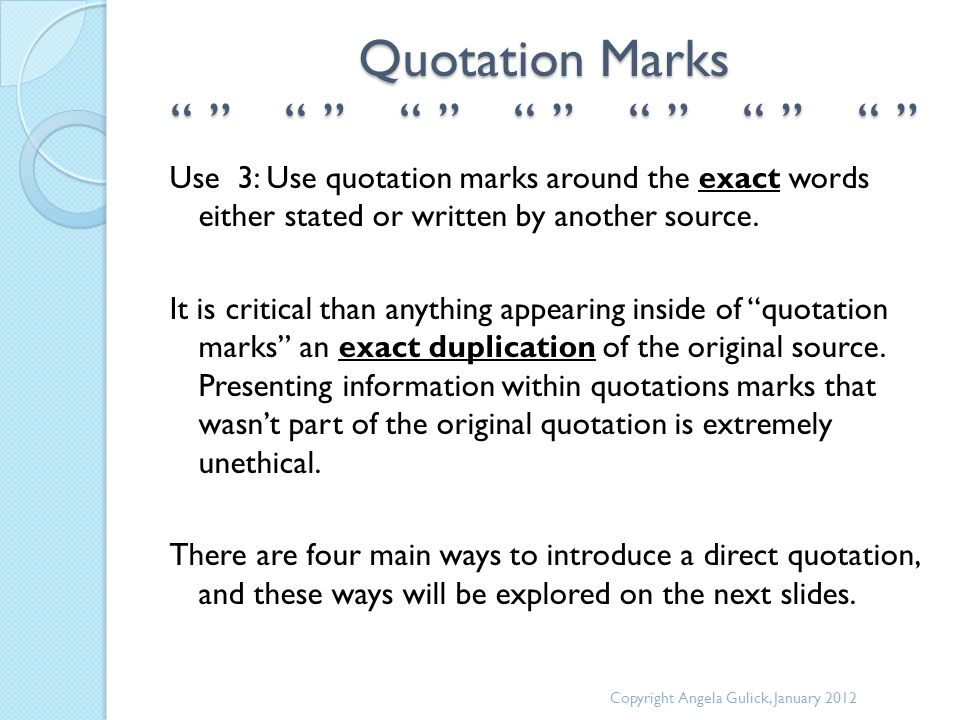 """Quotation Marks """" """" """" """" """" """" """" """" """" """" """" """" """" """" Use 3: Use quotation marks around the exact words either stated or written by another source. It is critic"""