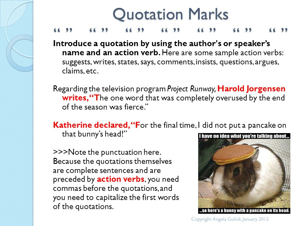 """Quotation Marks """" """" """" """" """" """" """" """" """" """" """" """" """" """" Introduce a quotation by using the author's or speaker's name and an action verb. Here are some sample act"""