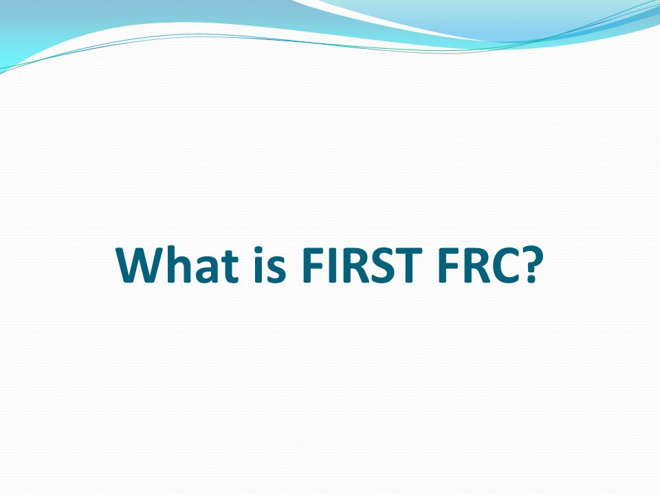 What is FIRST FRC?