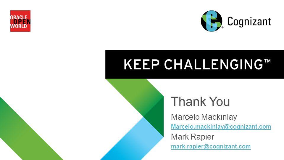 © 2014 Cognizant Thank You Marcelo Mackinlay Marcelo.mackinlay@cognizant.com Mark Rapier mark.rapier@cognizant.com 12