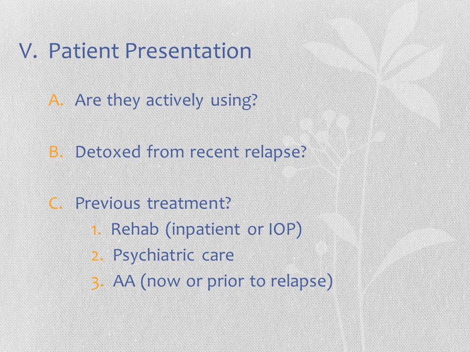 V. Patient Presentation A.Are they actively using.