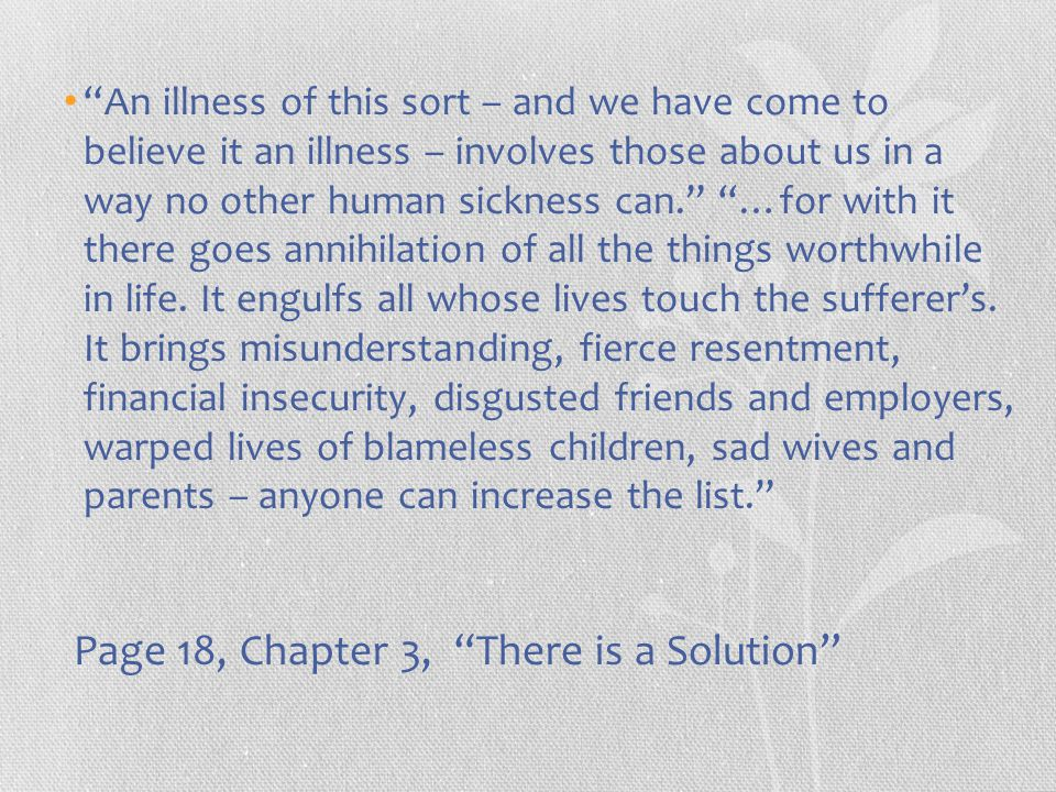"""""""An illness of this sort – and we have come to believe it an illness – involves those about us in a way no other human sickness can."""" """"…for with it th"""