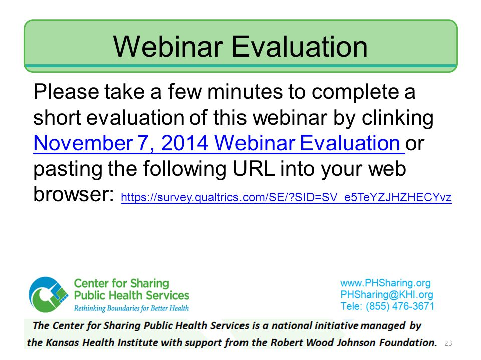 Webinar Evaluation 23 Please take a few minutes to complete a short evaluation of this webinar by clinking November 7, 2014 Webinar Evaluation or past