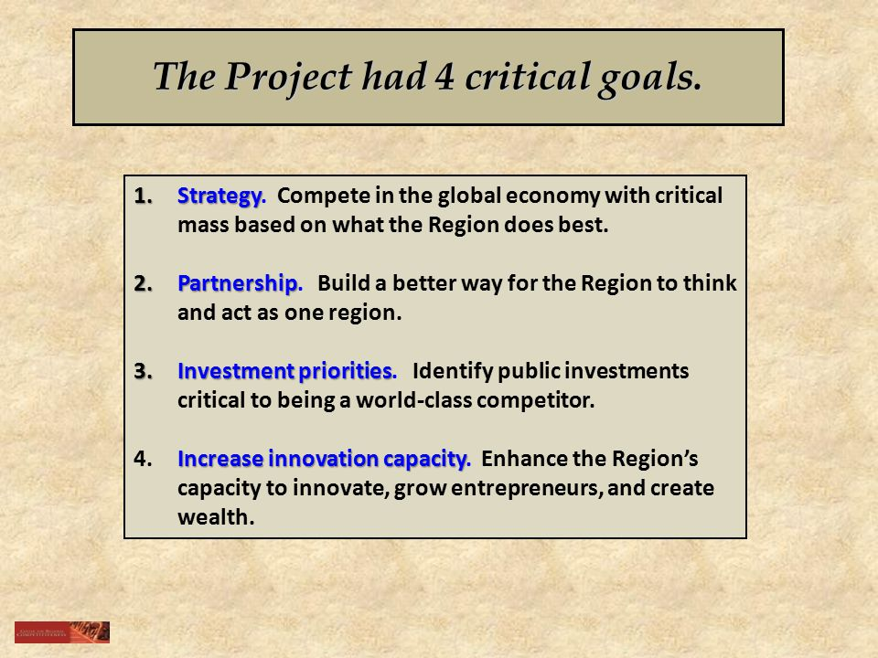 The Project had 4 critical goals. 1.Strategy 1.Strategy.