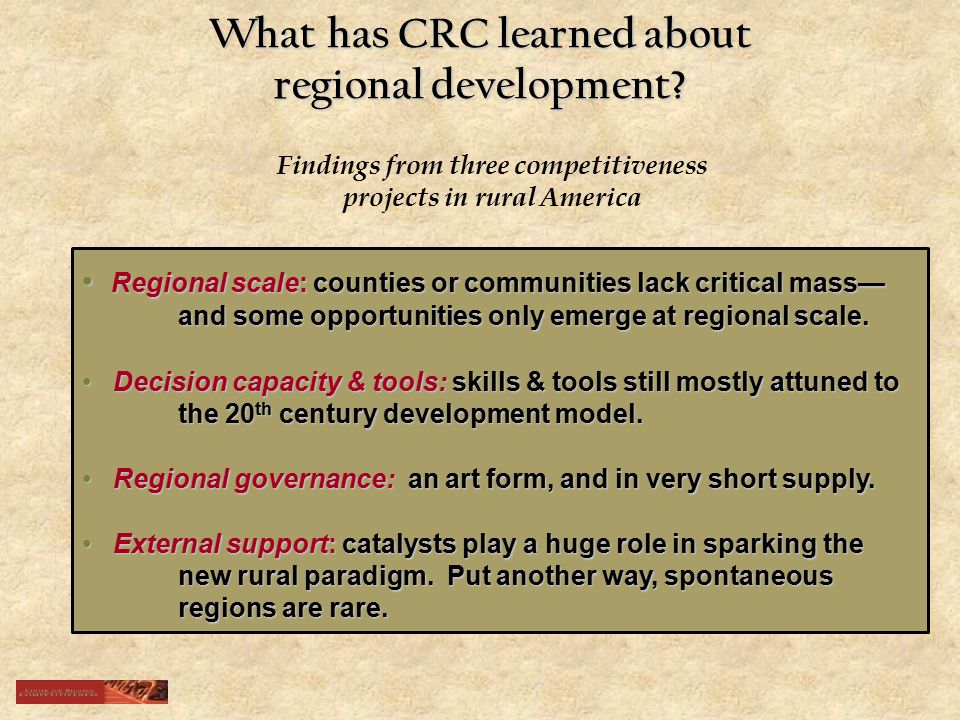 Regional scale: counties or communities lack critical mass— and some opportunities only emerge at regional scale.