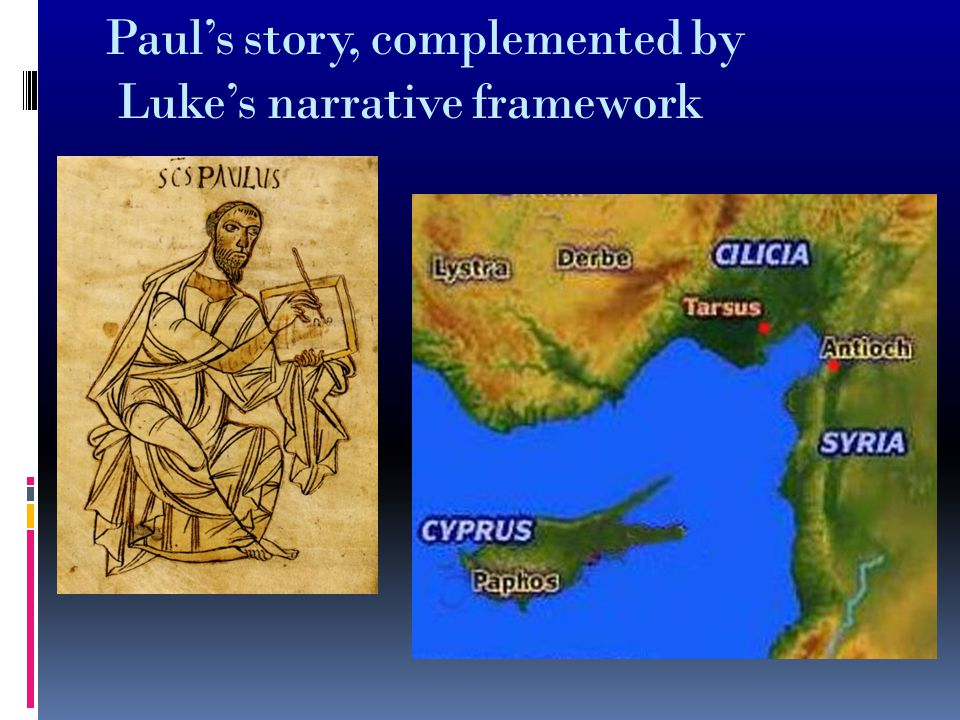 Paul's story, complemented by Luke's narrative framework