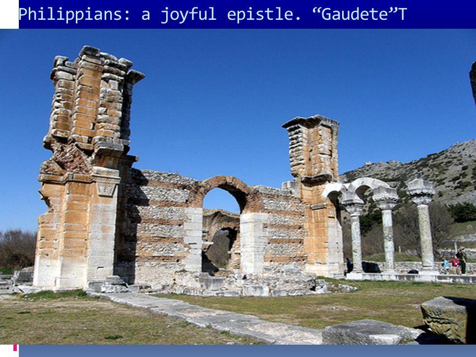 Philippians: a joyful epistle. Gaudete T