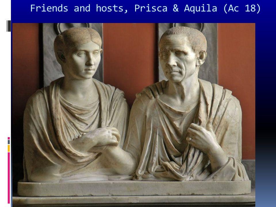 Friends and hosts, Prisca & Aquila (Ac 18)