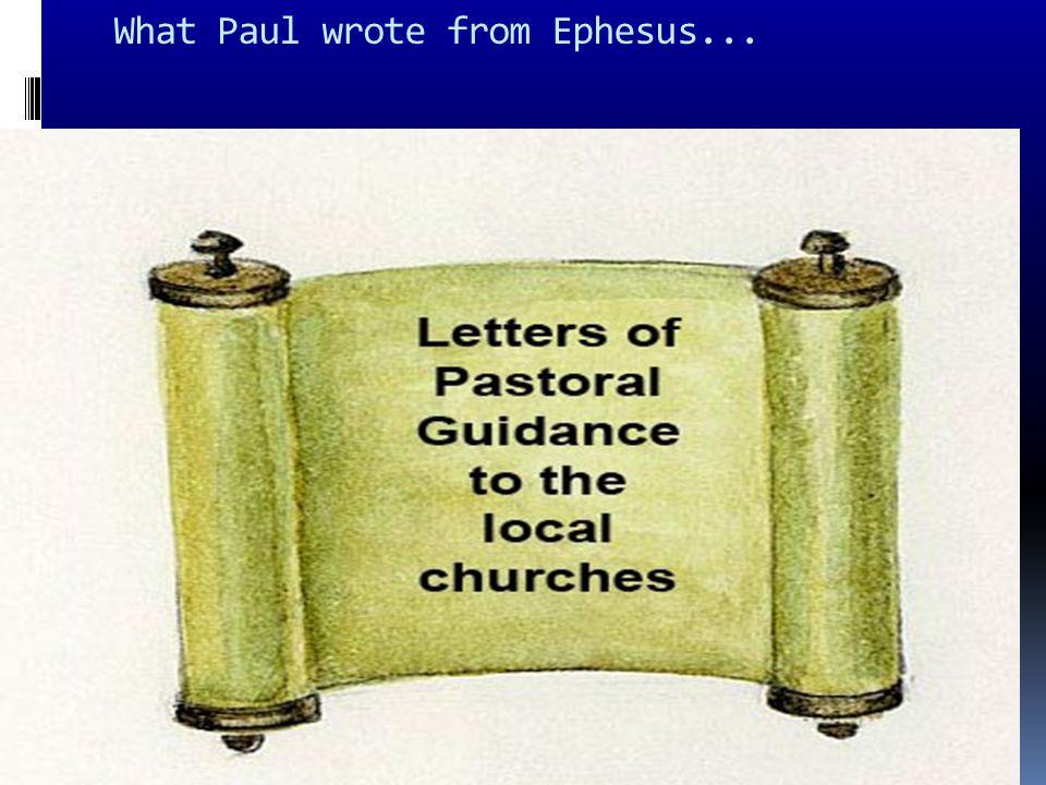 What Paul wrote from Ephesus...