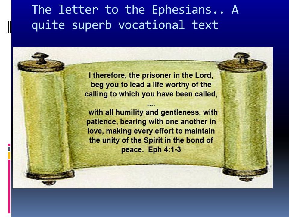 The letter to the Ephesians.. A quite superb vocational text