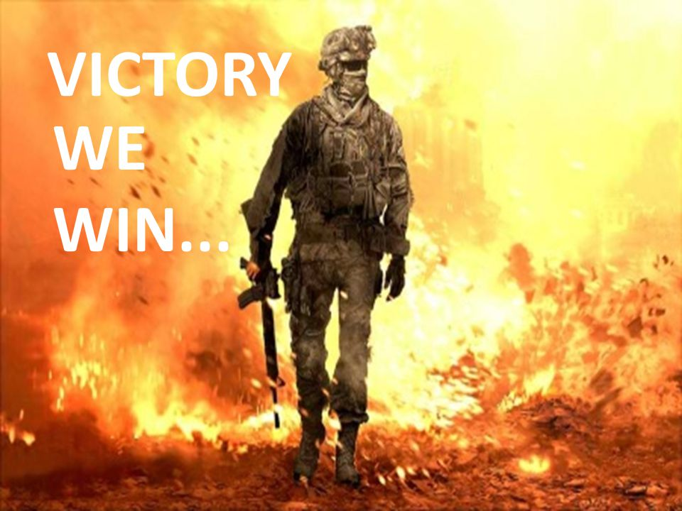 VICTORY WE WIN...