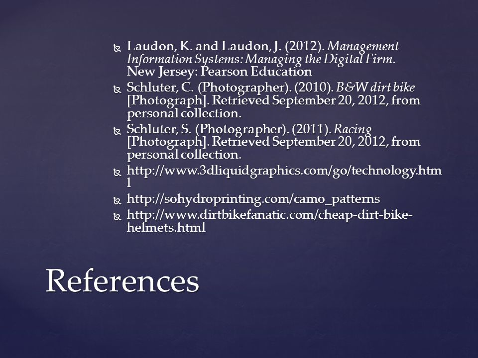  Laudon, K. and Laudon, J. (2012). Management Information Systems: Managing the Digital Firm.