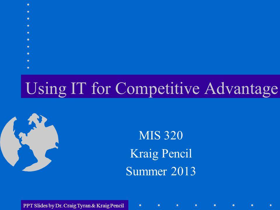PPT Slides by Dr.Craig Tyran & Kraig Pencil G. Strategic Information Systems 1.