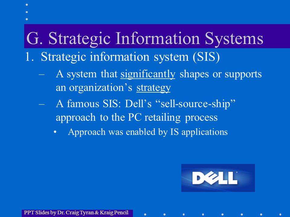 PPT Slides by Dr. Craig Tyran & Kraig Pencil G. Strategic Information Systems 1.
