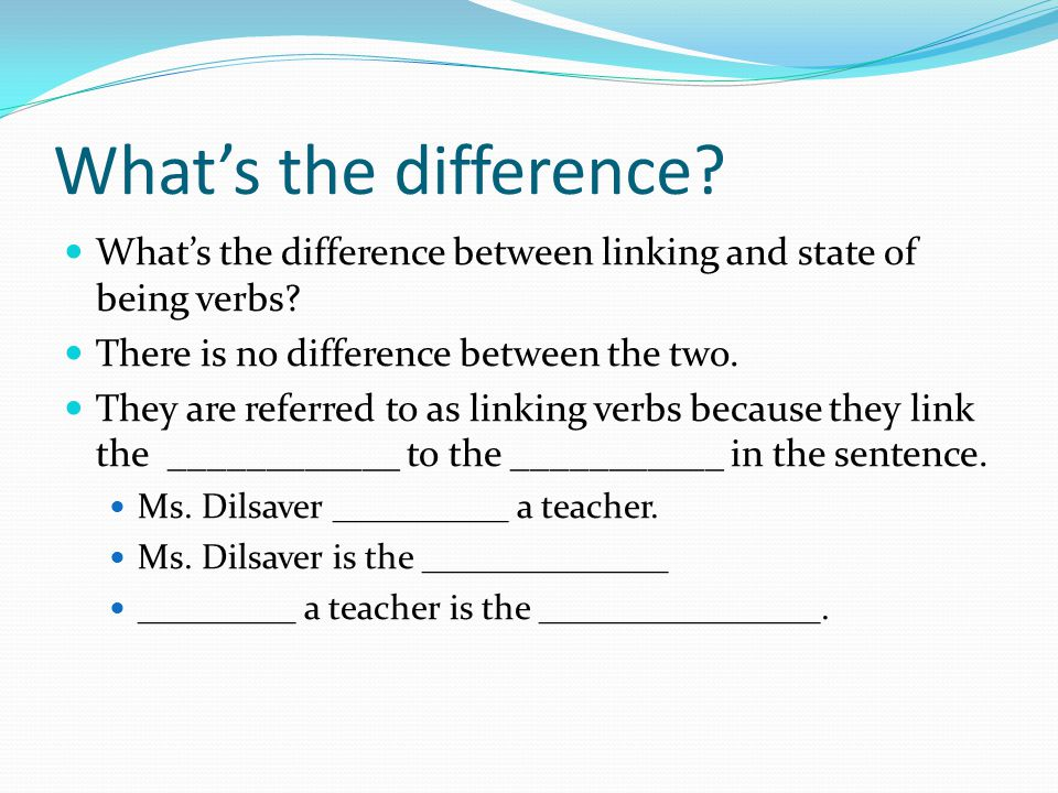 What's the difference. What's the difference between linking and state of being verbs.