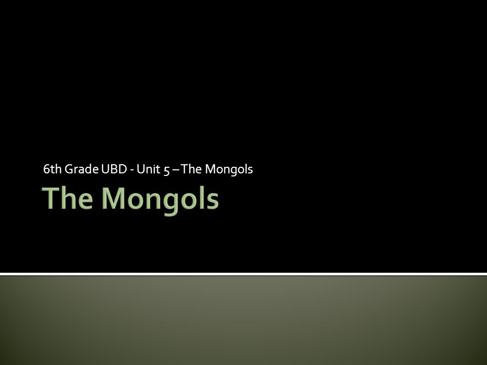  The Mongols in War- Under Genghis Khan and his successors, the Mongols conquered the largest empire in history up to that time.