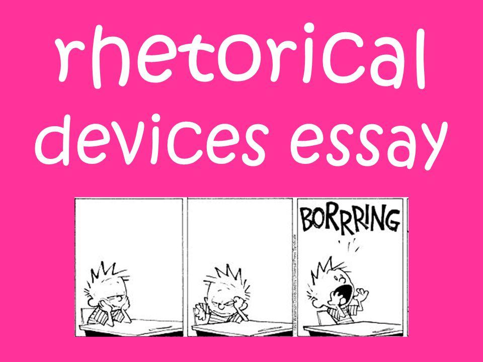 rhetorical devices essay