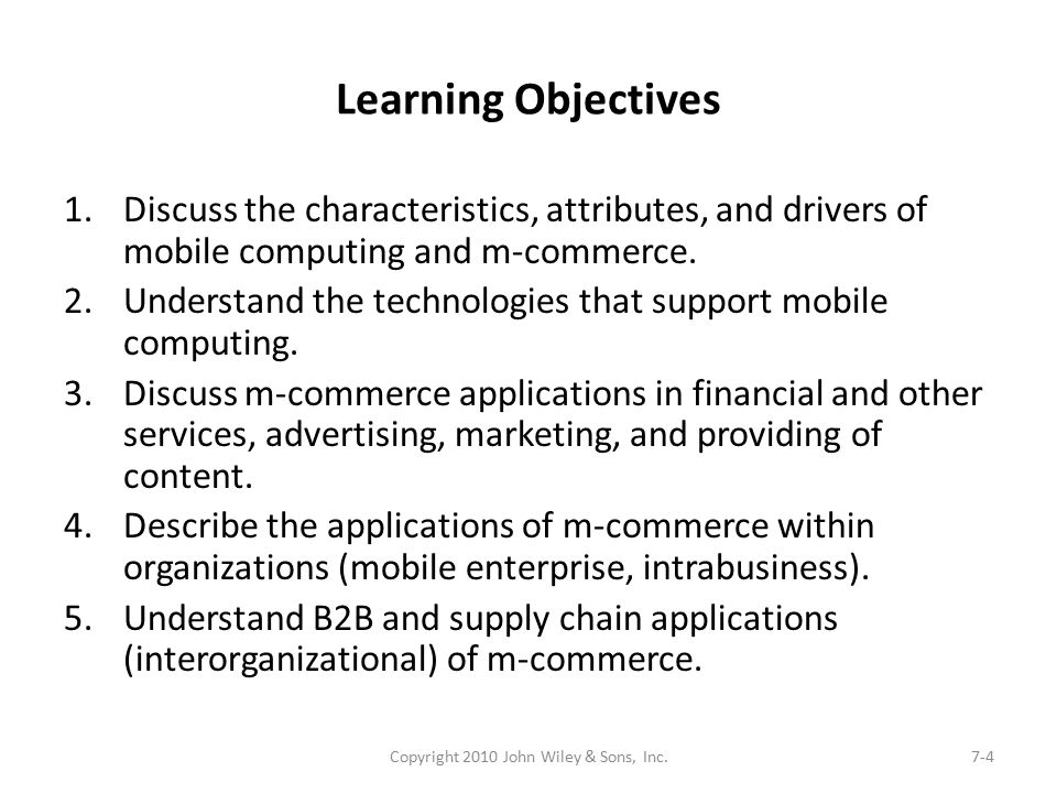 Learning Objectives 1.Discuss the characteristics, attributes, and drivers of mobile computing and m-commerce.