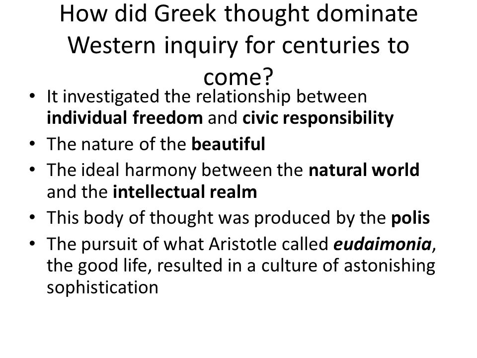 How did Greek thought dominate Western inquiry for centuries to come.