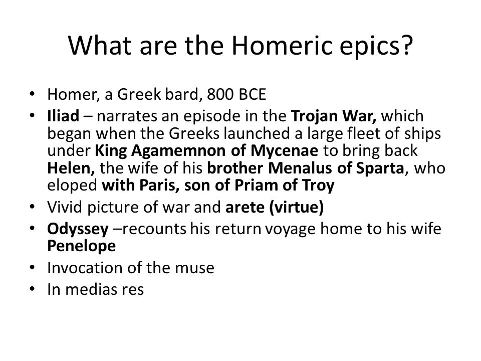 What are the Homeric epics.