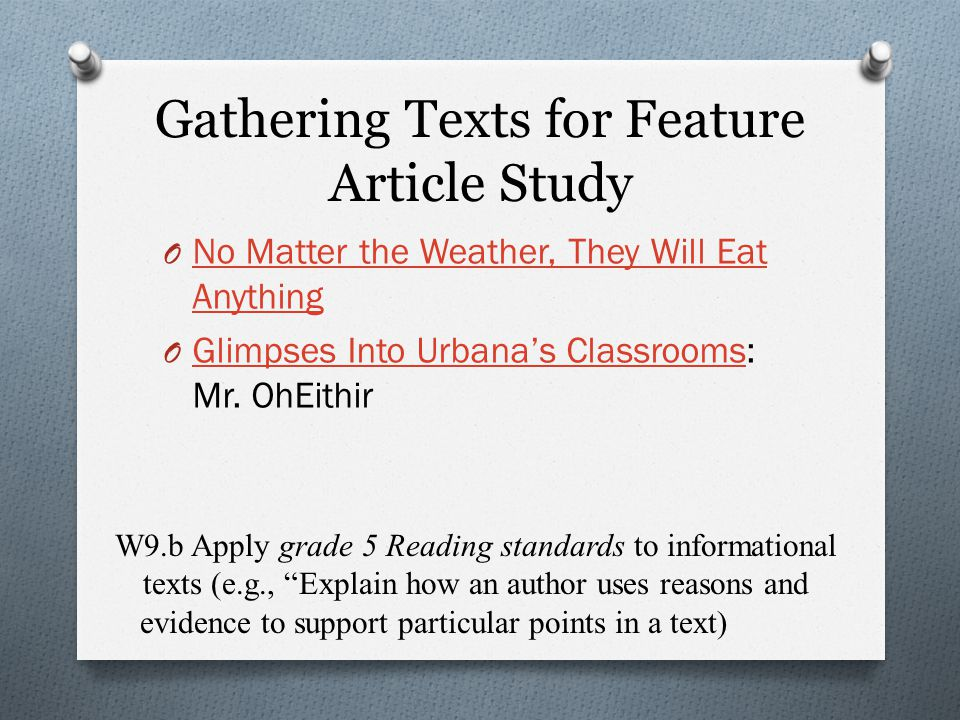 Gathering Texts for Feature Article Study O No Matter the Weather, They Will Eat Anything No Matter the Weather, They Will Eat Anything O Glimpses Into Urbana's Classrooms: Mr.