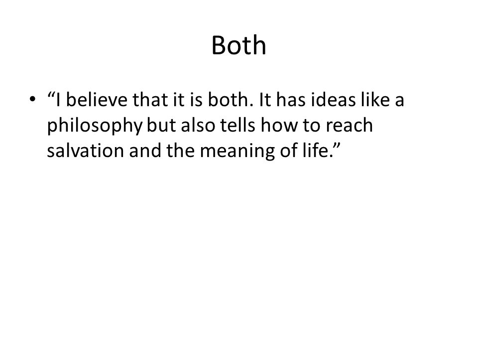 """Both """"I believe that it is both. It has ideas like a philosophy but also tells how to reach salvation and the meaning of life."""""""