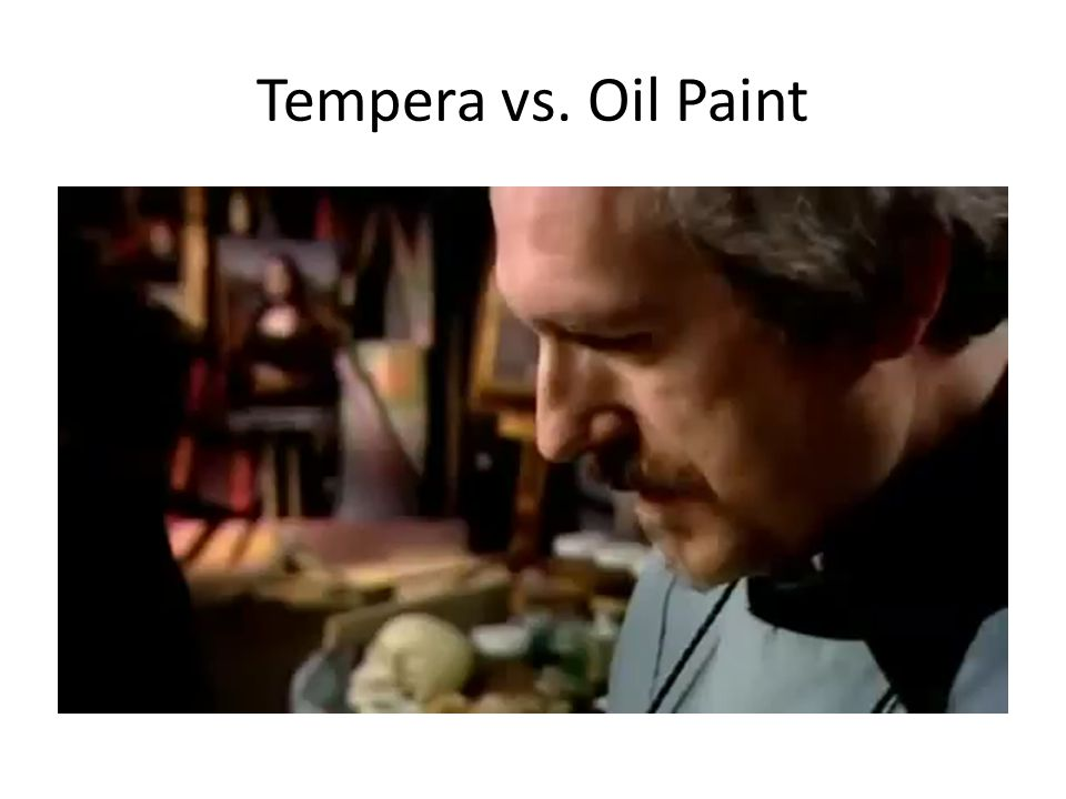 Tempera vs. Oil Paint