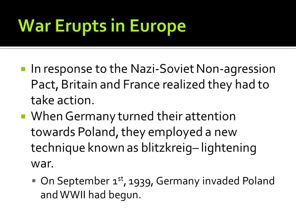  In response to the Nazi-Soviet Non-agression Pact, Britain and France realized they had to take action.