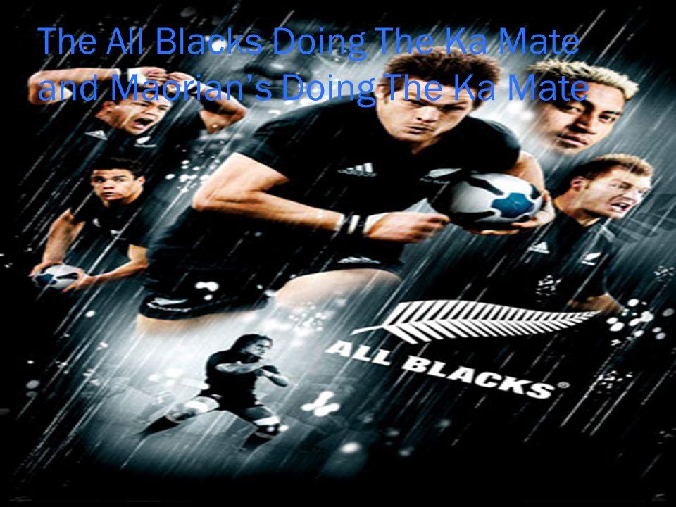 The All Blacks Doing The Ka Mate and Maorian's Doing The Ka Mate