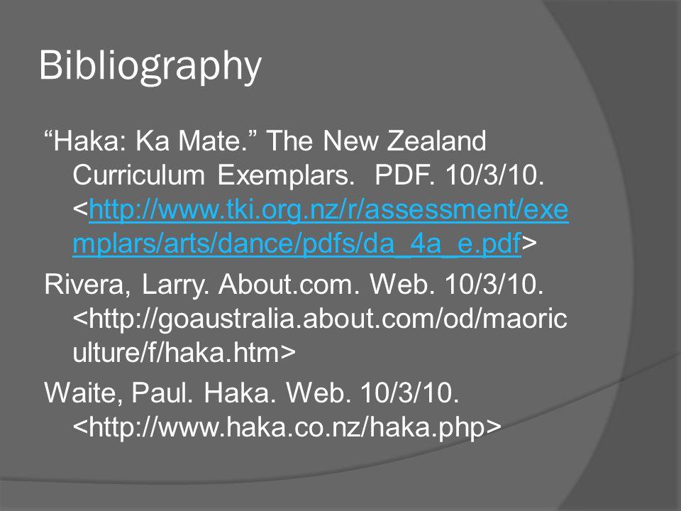 Bibliography Haka: Ka Mate. The New Zealand Curriculum Exemplars.