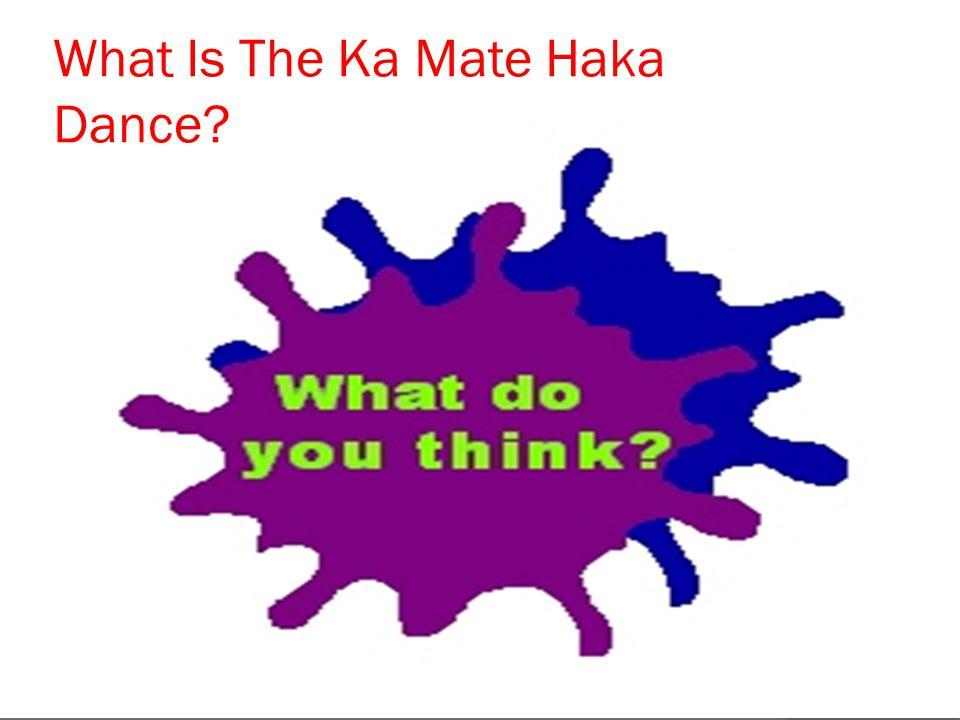 What Is The Ka Mate Haka Dance