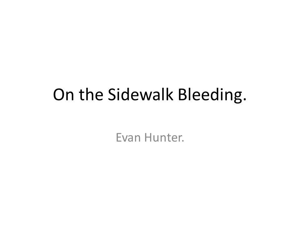 On the Sidewalk Bleeding. Evan Hunter.