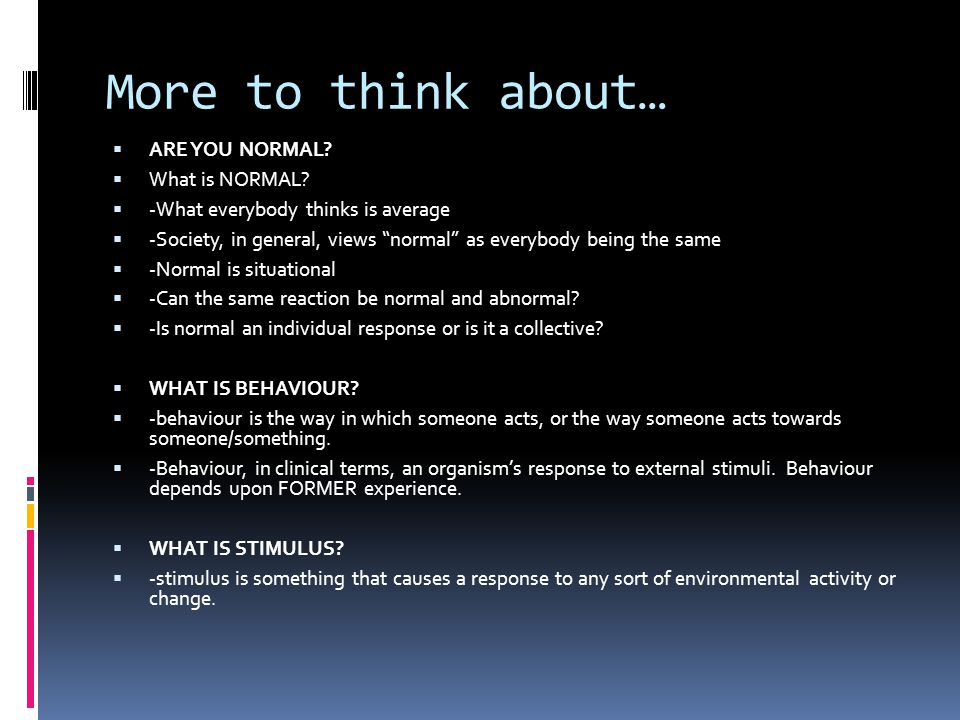 More to think about…  ARE YOU NORMAL.  What is NORMAL.