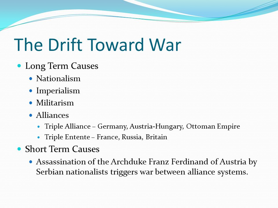 The Drift Toward War The Schlieffen Plan Germany's plan to defeat France swiftly while the Russian army was mobilizing.