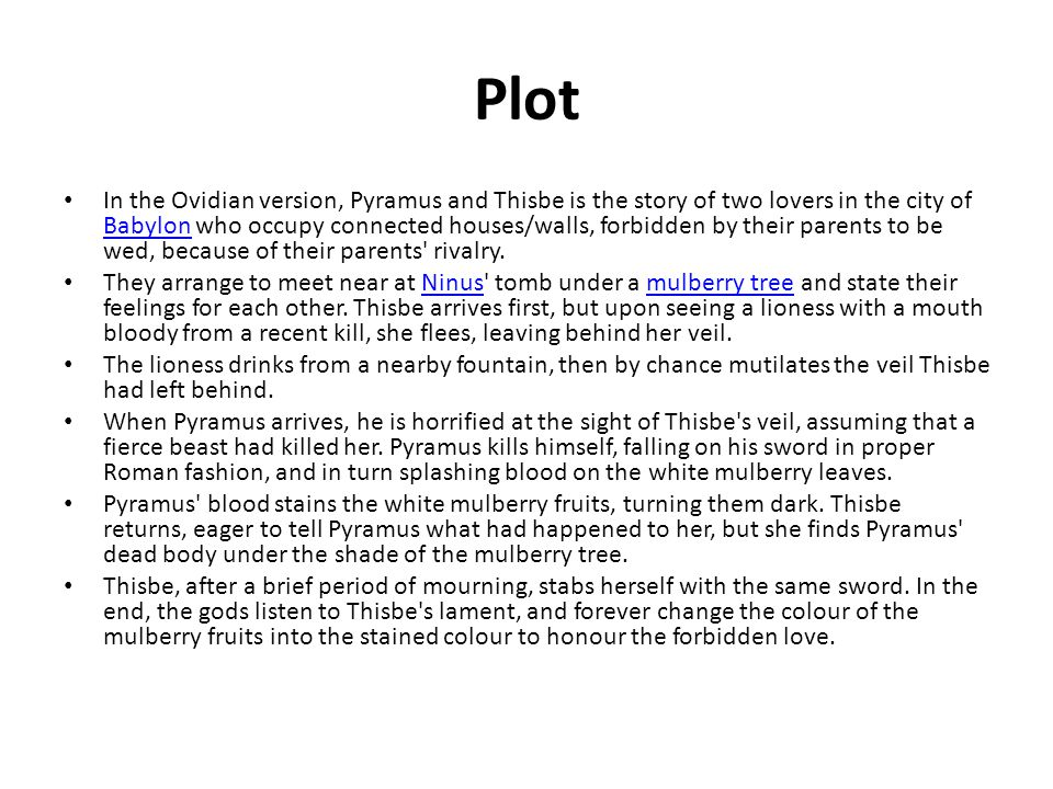Shakespeare Pyramus and Thisbe Romeo and Juliet The Pyramus and Thisbe plot appears twice in Shakespeare s works.