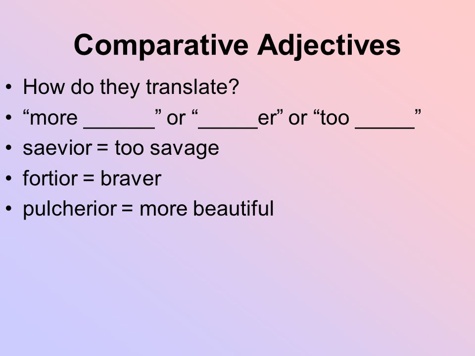 Comparative Adjectives How do they translate.